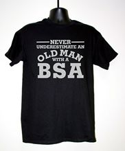 MENS LICENSED MOTORBIKE T-SHIRT -NEVER UNDERESTIMATE OLD MAN WITH BSA S-3XL  New T Shirts Funny Tops Tee Unisex