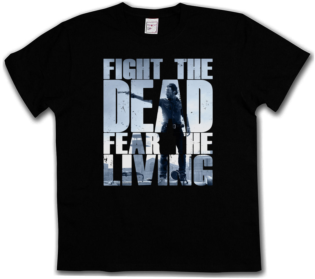 FIGHT THE DEAD FEAR THE LIVING II T-SHIRT - Zombie The Walking Walkers Biters D