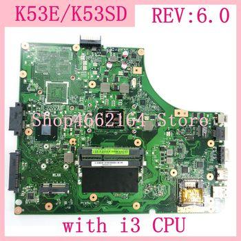 K53E mainboard with i3 CPU REV 6.0 For Asus A53E P53E K53E  A53S K53S K53SD laptop motherboard K53E motherboard test 100% work