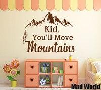 Mad Wereld-Kid u zult bewegen bergen Muur Art Sticker Muurtattoo Thuis DIY Decoratie Verwijderbare Decor Muur Kamer Stickers