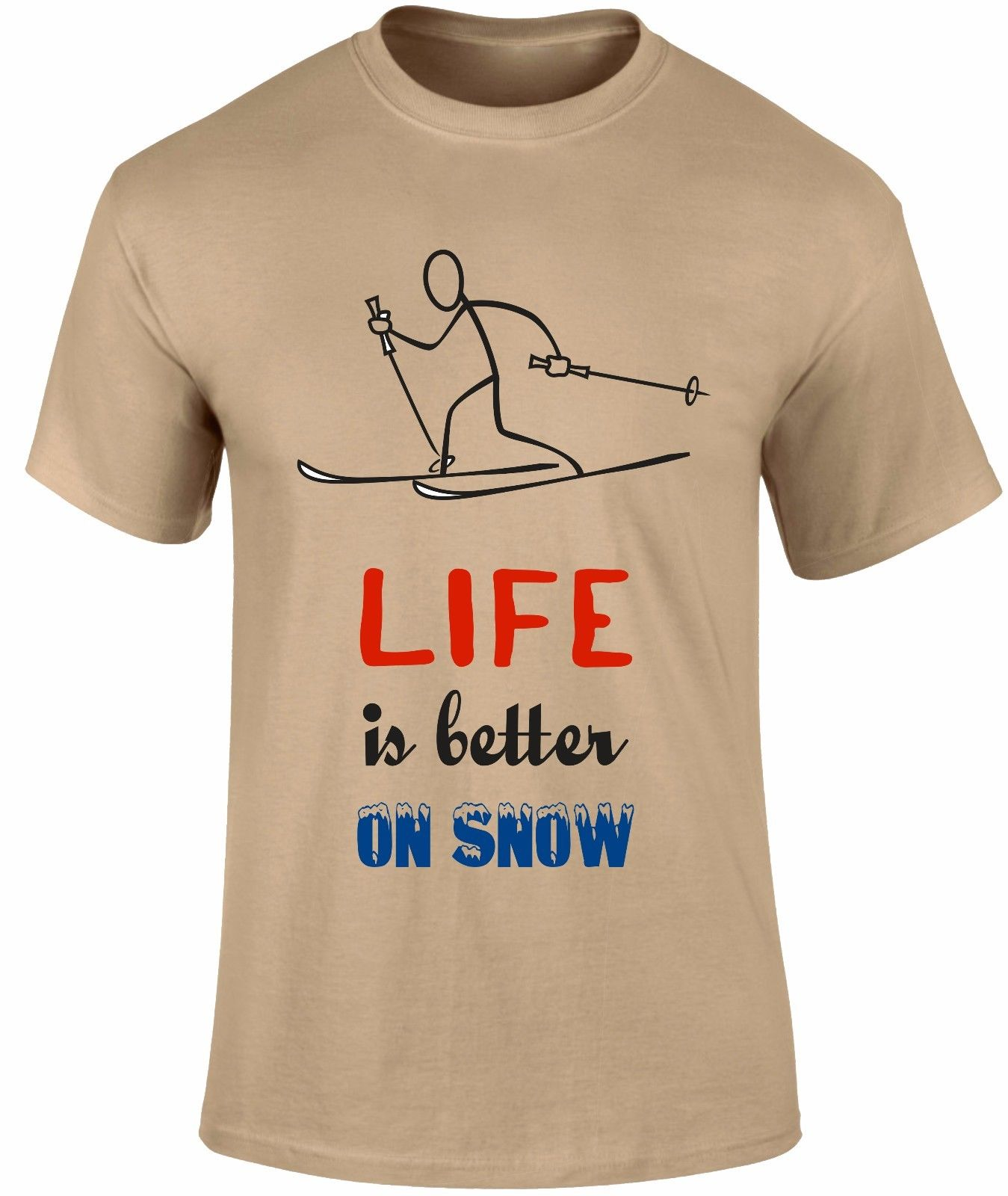 Life is better On Snow SkiinSports Game Slogan Funny T-Shirt T Shirt Top Gift