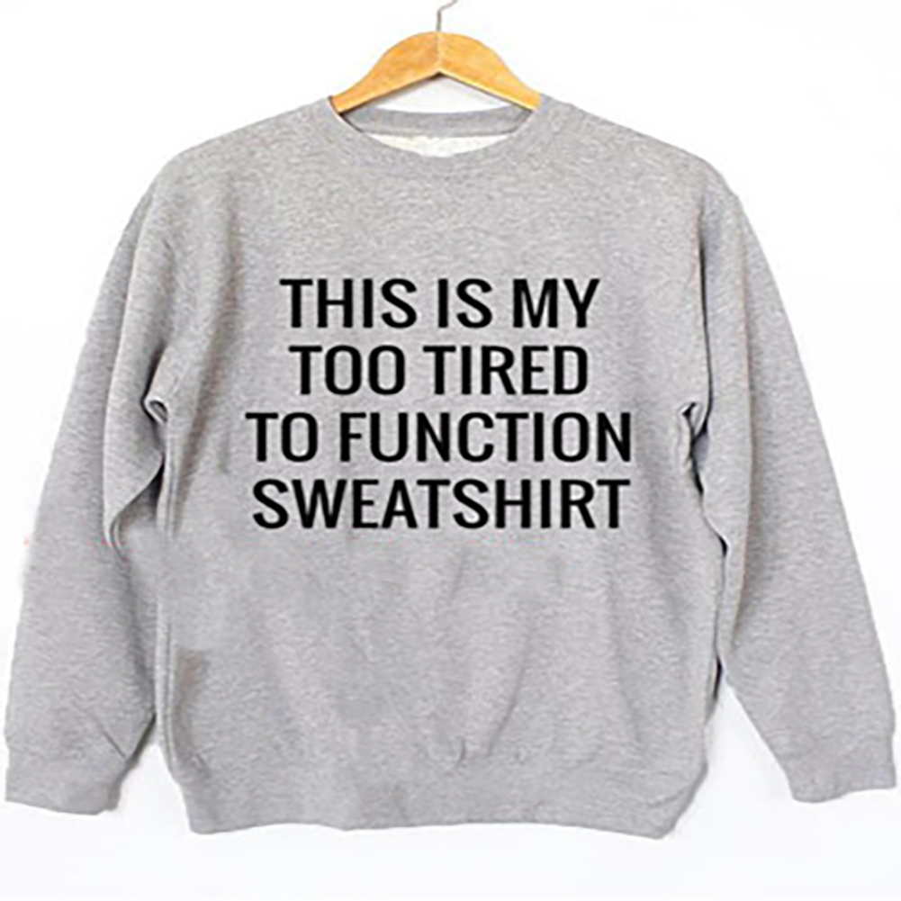 Funny This Is My Too Tired To Function Sweather Letter Womens Hoodies Casual Long Sleeve Autumn Pullover Sweatshirt