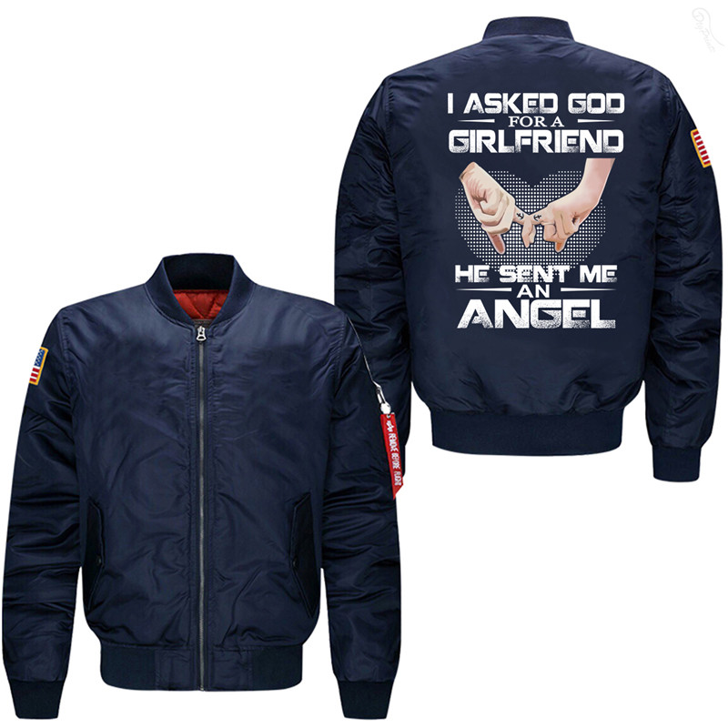 I Asked  God For A Girlfriend He Sent Me An Angel Bomber Flight Jacket