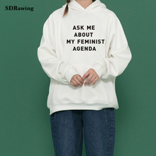 ask me about my feminist agenda Print Women Sweatshirts Casual Hoodies For Lady Girl Funny Hipster Jumper Drop Ship