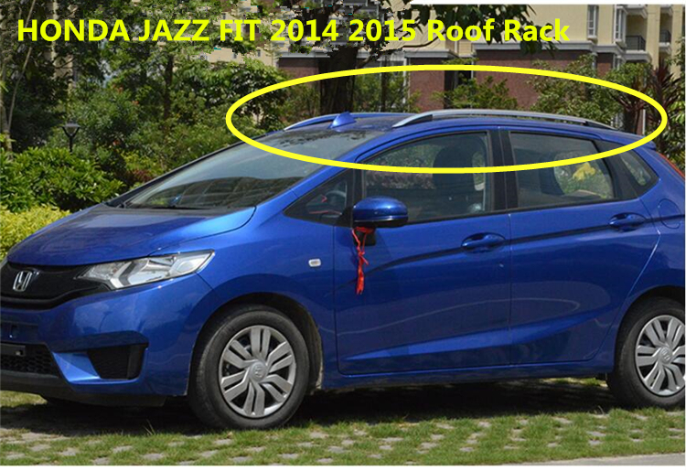 For Honda JAZZ FIT 2014 2015 2016 Roof Rack Rails Bar Luggage Carrier Bars  Top Racks Rail Boxes Aluminum Alloy 3m Paste In Roof Racks U0026 Boxes From ...