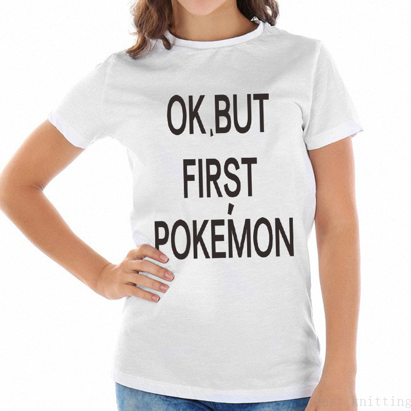 h1081-summer-casual-tops-for-women-ok-but-first-font-b-pokemon-b-font-print-funny-unisex-t-shirt