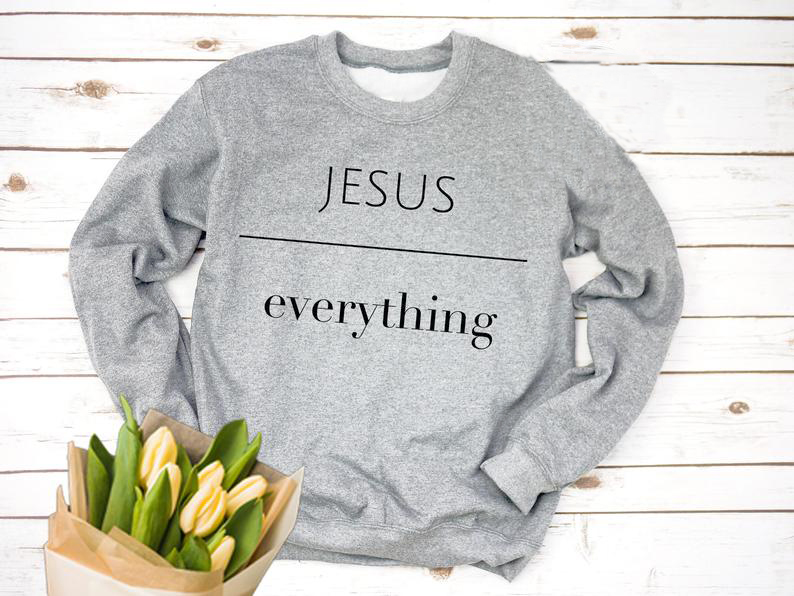 Jesus Over Everything Sweatshirt Christian Jesus Graphic Crewneck High Quality Cotton Christian Slogan Aesthetic Hoodie Gift Top