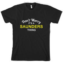 Dont Worry Its a SAUNDERS Thing! - Mens T-Shirt Family Custom Name Print T Shirt Short Sleeve Hot Tops Tshirt Homme
