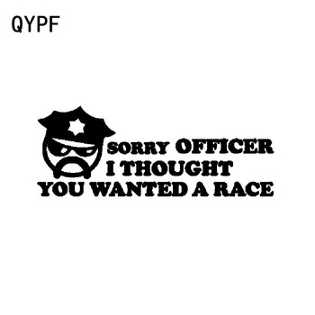 QYPF 18CM*6.8CM Sorry Officer I Thought You Wanted To Race Fun Vinyl Car Sticker Decal Black Silver C15-2587 image