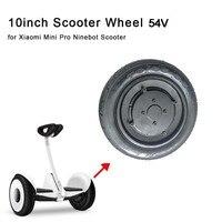 2019 novo 10 polegada 1 roda scooter motor 54 v cubo do motor roda para pairar para xiaomi ninebot mini pro scooter|Peças e acessórios p/ scooter| |  -