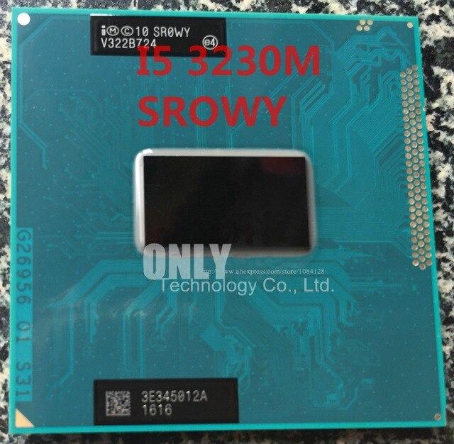 Miễn phí Vận Chuyển Chính Hãng Intel Core i5 3230 M 2.6 Ghz 3 M SR0WY Dual 4 luồng i5-3230M Xách Tay Bộ xử lý Laptop CPU PGA 988 Pin