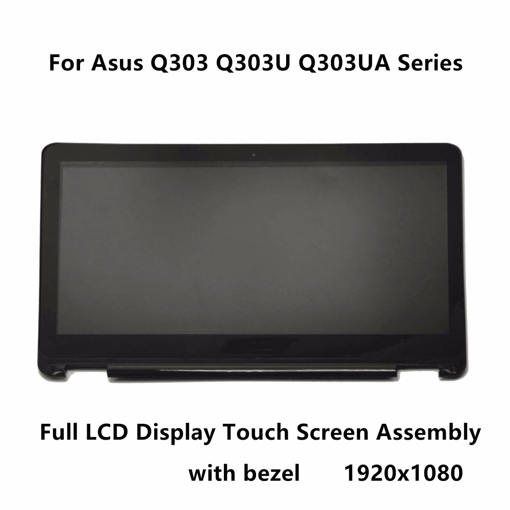 13.3 Touch Glass Panel Digitizer + LCD Screen Display Assembly+Bezel For Asus Q303 Q303U Q303UA Series Q303UA-BSI5T21 1920x1080 5 5 lcd display touch glass digitizer assembly for asus zenfone 3 laser zc551kl replacement pantalla free shipping