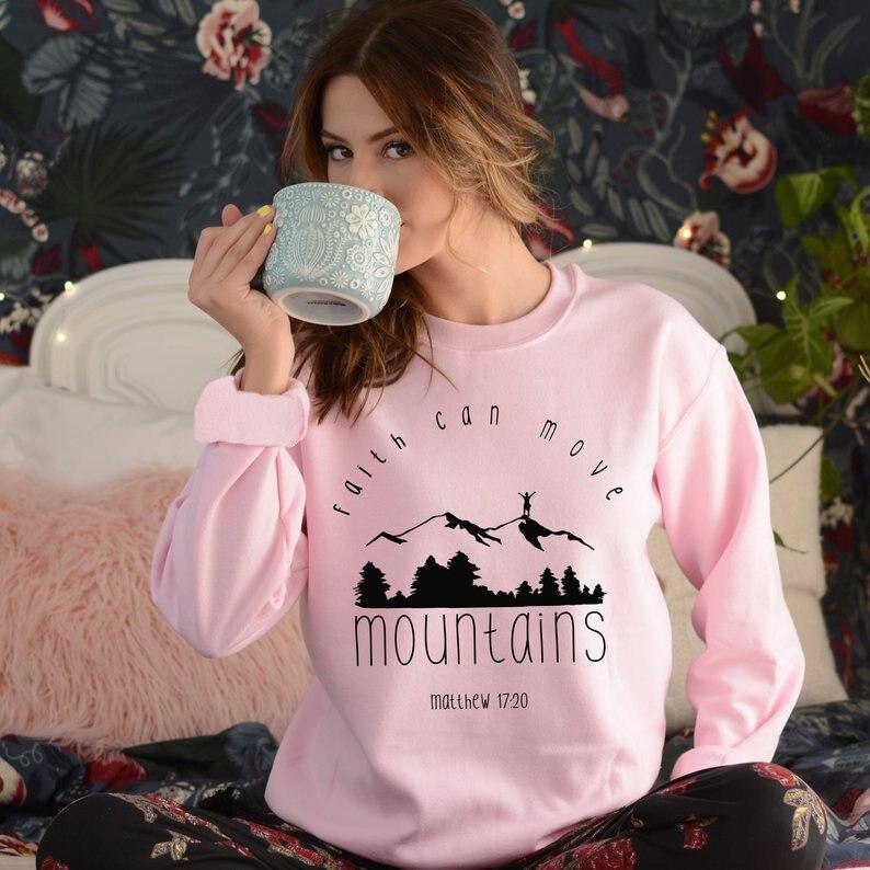 Faith Can Move Mountains Sweatshirt Hipster Faith Over Fear Christian Hoodies Pink Clothing O-Neck Long Sleeve Faith Slogan Tops