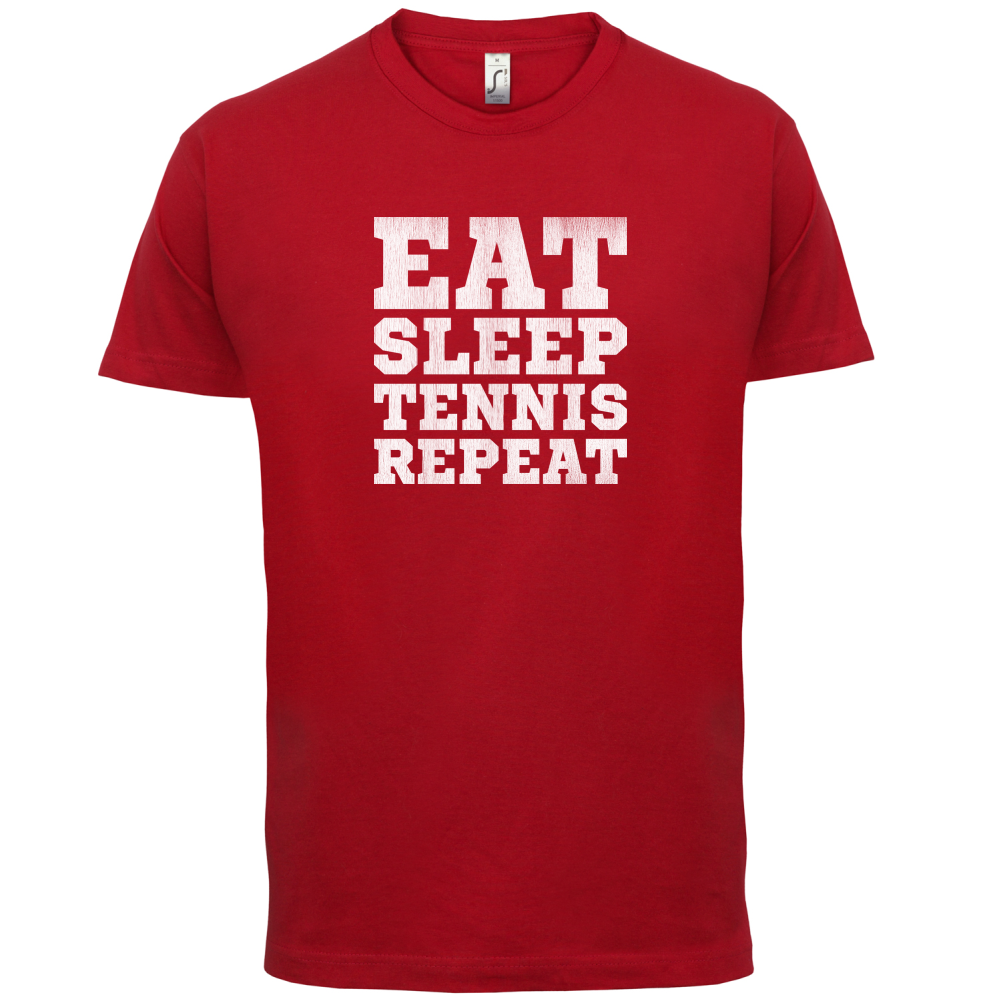 Eat Sleep TenniER Repeat Mens T Shirt Racquet Andy SportER 13 Colours T Shirt Cotton Men Short Sleeve Tee Shirts in T Shirts from Men 39 s Clothing
