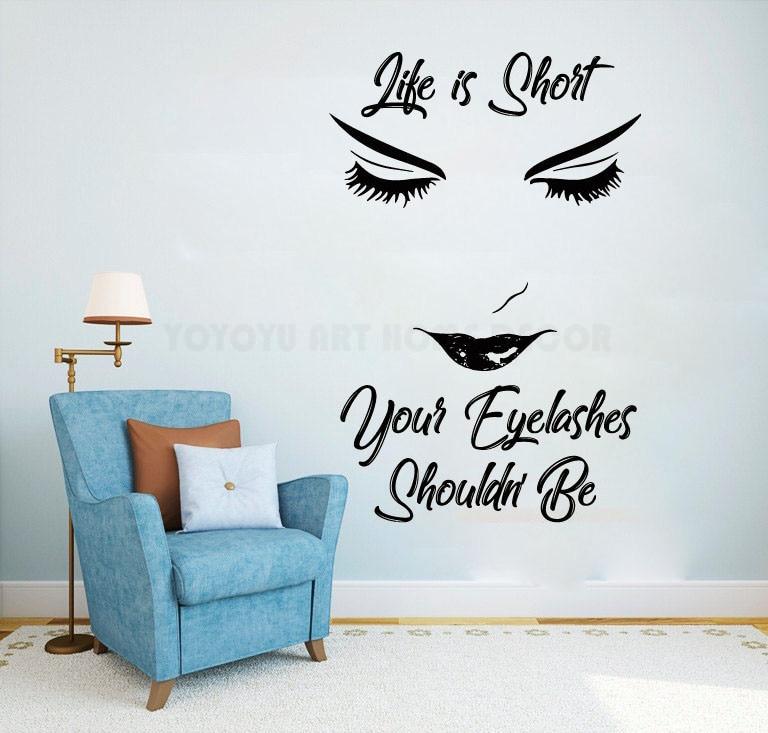 100% QualitäT Removable Quote Frauen Salon Wand Aufkleber Leben Ist Kurz Ihre Wimpern Shoudn Nicht Schönheit Wimpern Brauen Wandaufkleber Für Make-up Y144 Duftendes Aroma