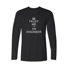 I Am An Keep Calm Trust Me Humor font b Engineer b font T shirt Men