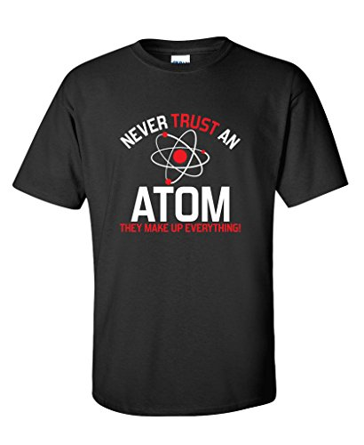 2017 New Arrival T Shirt for men Never Trust An Atom They Make Up Everything Funny