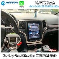 YESSUN 10.4'' HD Super Screen For Jeep Grand Cherokee WK2 2014~2019 Car Android Carplay GPS Navi maps Navigation Radio no CD DVD