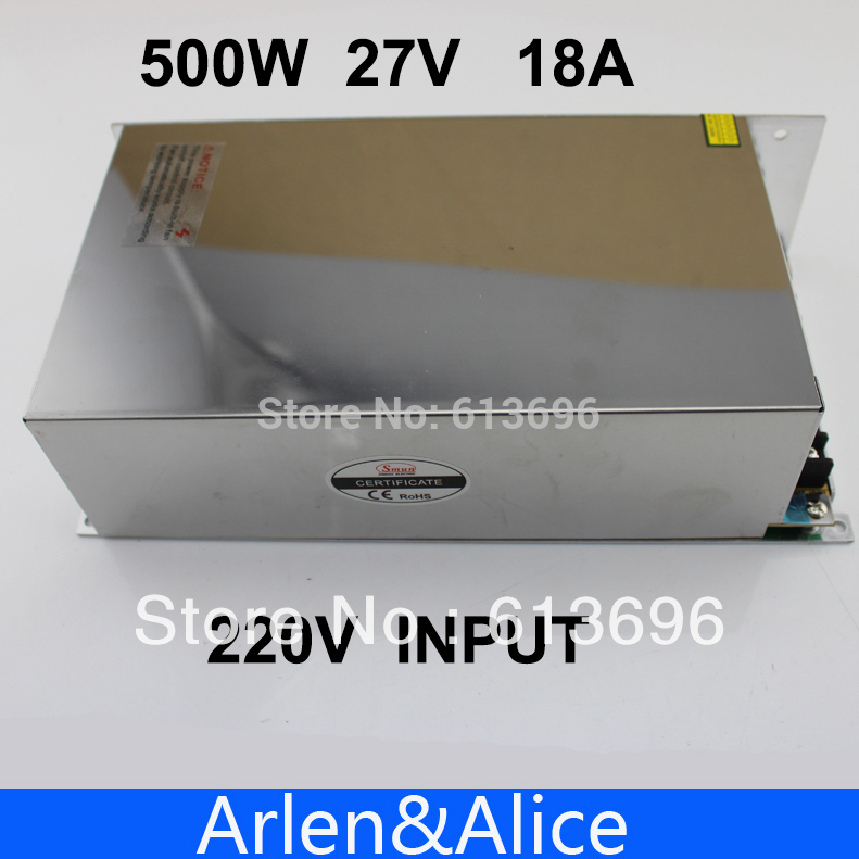 500W 27V 18A 220V INPUT Single Output Switching power supply for LED Strip light AC to DC best quality 12v 15a 180w switching power supply driver for led strip ac 100 240v input to dc 12v
