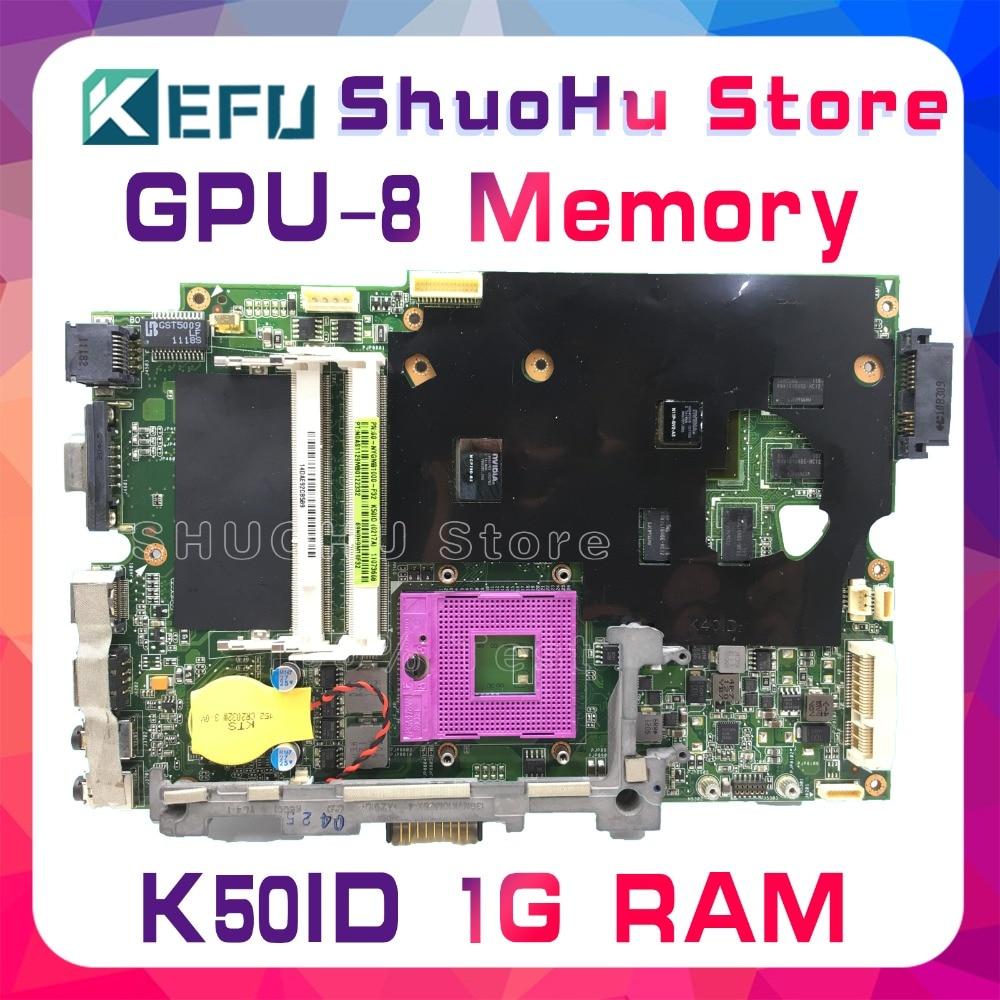 KEFU For ASUS K50I K50ID K40ID X50DI K50IE X5DI 1GB Video 8 Memory laptop motherboard tested 100% work original mainboard k50id 1gb 8 memory motherboard for asus x5di k50ie k50i k50id laptop mainboard rev 3 2 ddr3 100