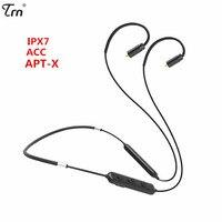 TRN BT10 беспроводной Bluetooth 4,2 APT-X IPX7 водонепроницаемый кабель HIFI наушники 2PIN/MMCX использовать для V10 V20 V80 Yinyoo HQ5 HQ6 HQ8
