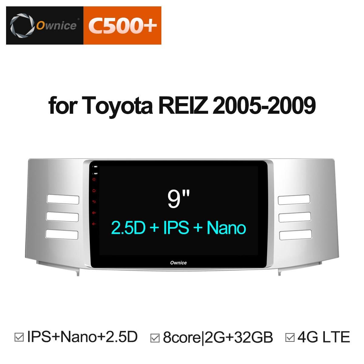 Ownice C500 + G10 voiture DVD GPS Android 8.1 Octa Core pour Toyota Reiz Mark X 2005 2006 2007 2008 2009 autoradio lecteur 4G LTE