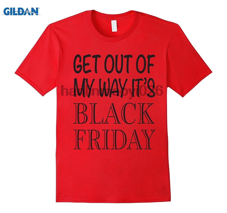 GILDAN Funny Black Friday shirt Get Out of my way its Black Friday