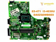 Original for ACER E5-471G laptop motherboard E5-471 I3-4030U DA0ZQ0MB6E0 tested good free shipping