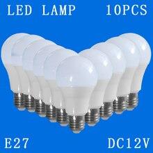 10 adet/grup DC12V E27 Led Lambalar Soğuk Beyaz Aşağı Işıkları Ev küre Iç Aydınlatma 3 w 5 w 7 w 9 w 12 w 15 w Yedek Ampuller Kamp