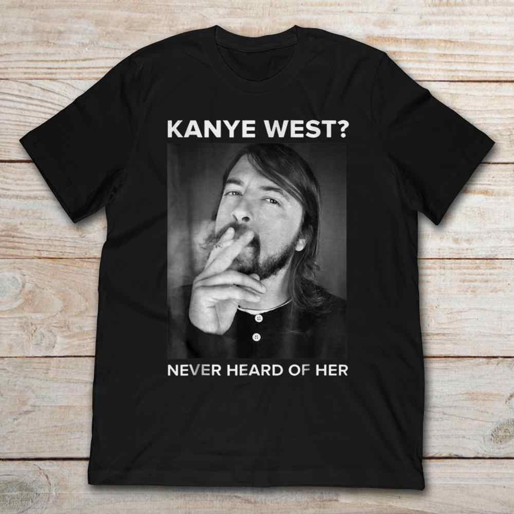 Gildan Brand Kanye West Never Heard Of Her Dave Grohl T-Shirt Men's Short Sleeve T-Shirt