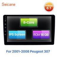 Seicane Android 8,1 ips Экран 8 ядерный автомобиль радио плеер для 2001 2008 peugeot 307 стерео gps навигации Поддержка RDS CarPlay