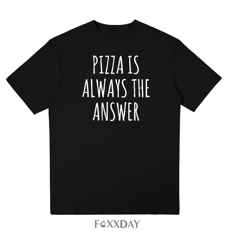 Pizza is Always the Answer t shirts print men Cotton Casual Funny T Shirt Men's Top Tee Hipster gray black free shipping
