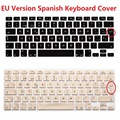 Euro Spanish Keyboard Cover air 13 EU ESP Silicon Skin For Macbook Pro 13 Retina 15 Laptop Sticker Notebook For iMac PC Computer