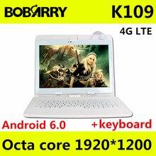 Tablet PC 10.1 дюймов K109 4 г LTE Android 6.0 планшетный ПК 8-ядерный 4 ГБ Оперативная память 128 ГБ Встроенная память 5MP IPS таблетки телефон 1920×1200 + клавиатура