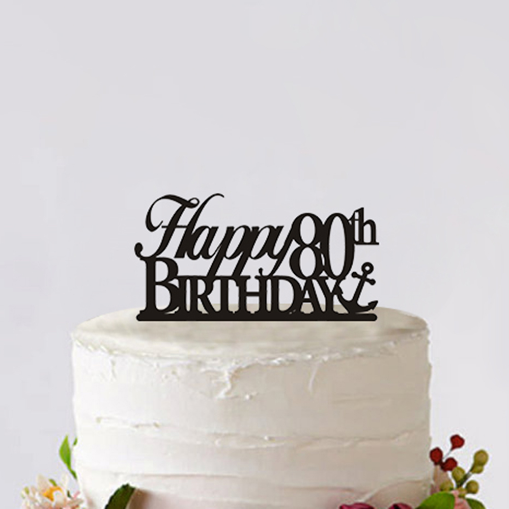 Happy Birthday Of 80th Cake Topper Custom Letter For Party Decoration