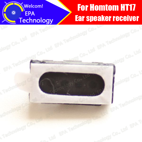 HOMTOM HT17 speaker receiver 100% New Original Front Ear Earpiece Repair Accessories For HT17 Free Shipping
