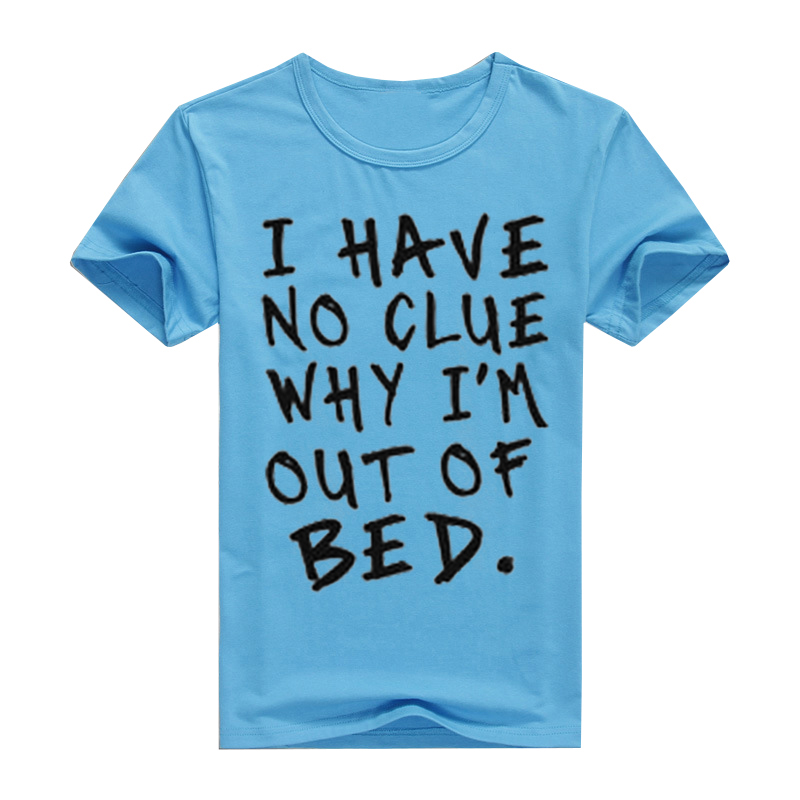 0c31073805ac15 I Have No Clue Why I'm Out Of Bed Regular Short Sleeve Print O Neck DIY  Printed Navy Blue Black Yellow Women Tops Basic T shirts-in T-Shirts from  Women's ...