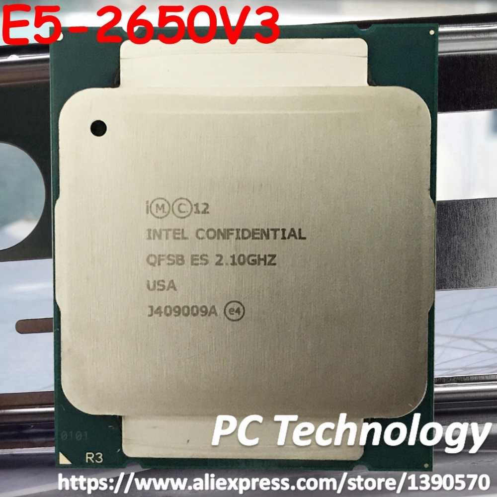 Original Intel Xeon E5 V3 E5-2650V3 QFSB ES version 2.10GHZ 25M 10CORE 105W E5-2650 V3 LGA2011-3 E5 2650V3 processor E5 2650 V3