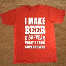"""I Make Beer Disappear… what's your superpower"" men's t-shirt"