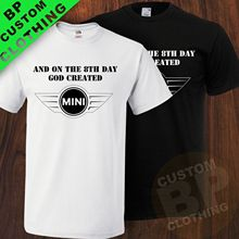 NEW And On The 8th Day God Created Mini Inspired T-SHIRT,  Car, Sizes S-3XL 100% Cotton T-Shirts