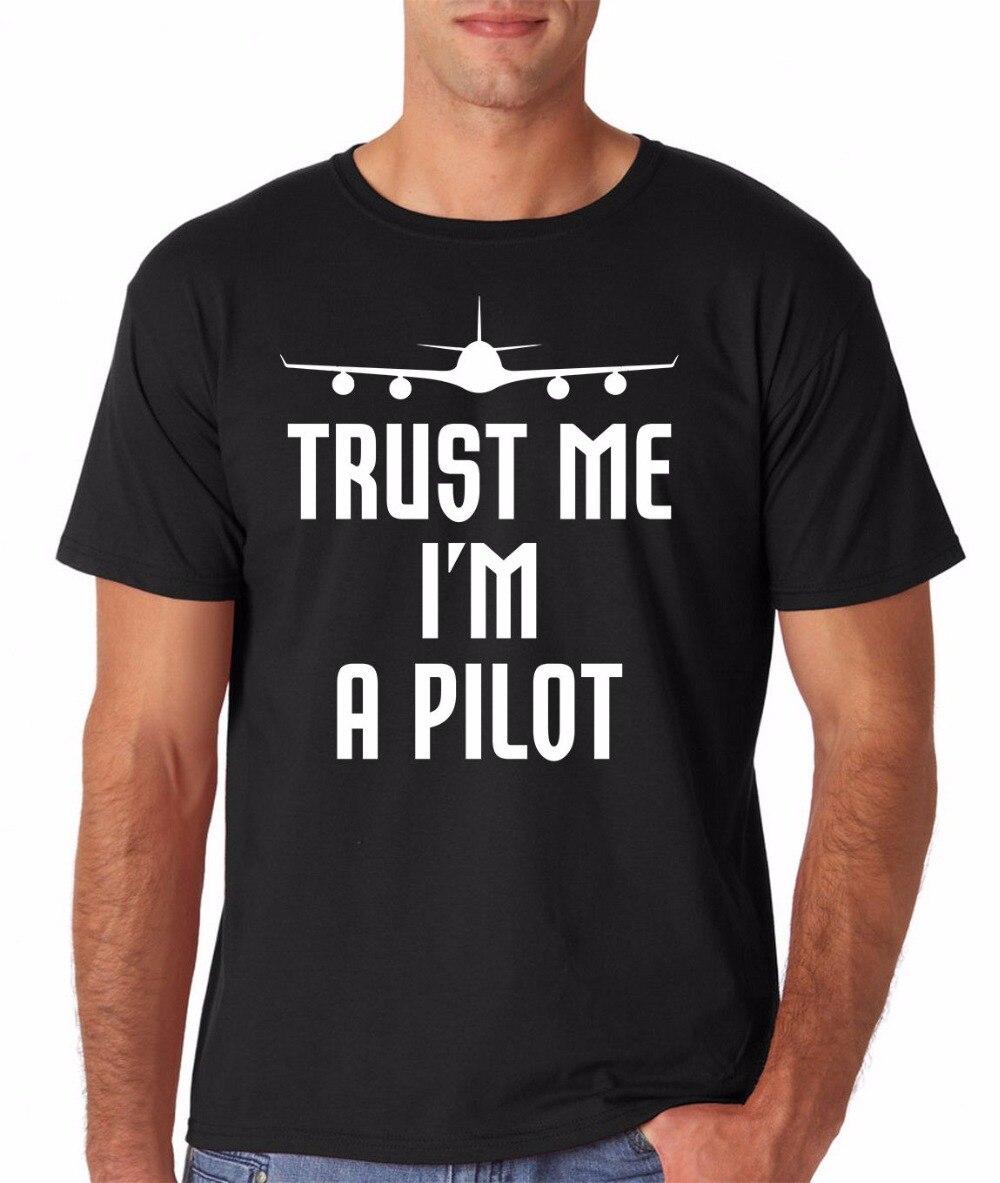2018 Hot Sale Super Fashion O-Neck Tops Tee Shirts Pilot Dad Gift Aviation Trust Me Im A Pilot crazy T shirt