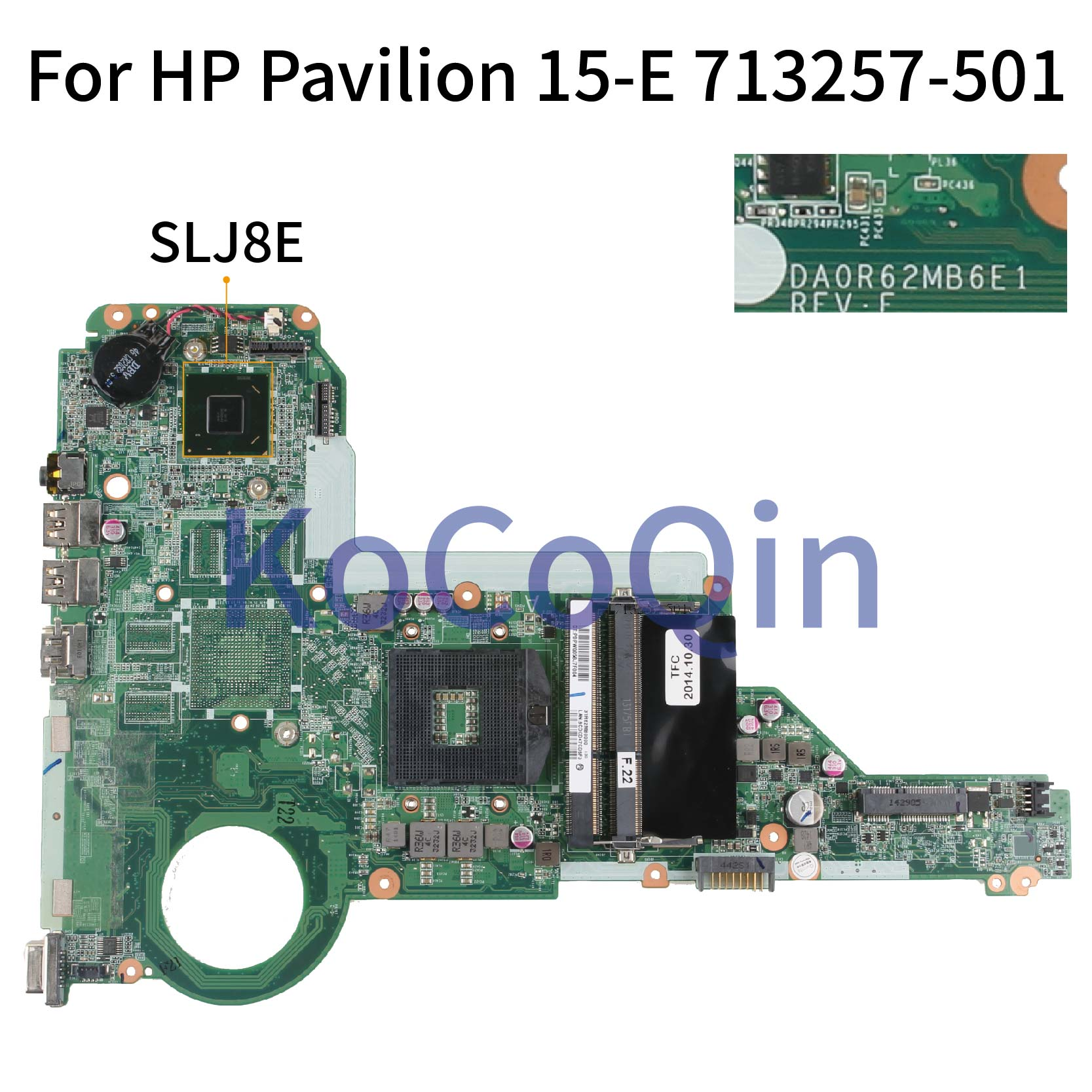 KoCoQin Laptop Motherboard For HP Pavilion 14-E 15-E 17-E HM76 Mainboard 713257-001 713257-501 DAOR62MB6E1 SLJ8E