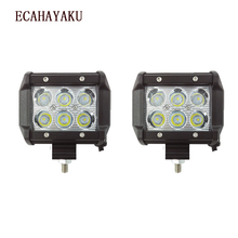 цена на ECAHAYAKU 2pcs Car Led Light Bar 18W  4 Motorcycle Tractor Boat Off Road 4WD 4x4 Truck SUV ATV 12V 24V Work fog driving Lights