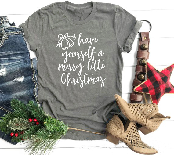 4bb7e6f4 Have yourself a Merry Little Christmas T-Shirt Merry Christmas Holiday T-Shirt  Christmas Party Cotton Gift Letter Tops Drop Ship