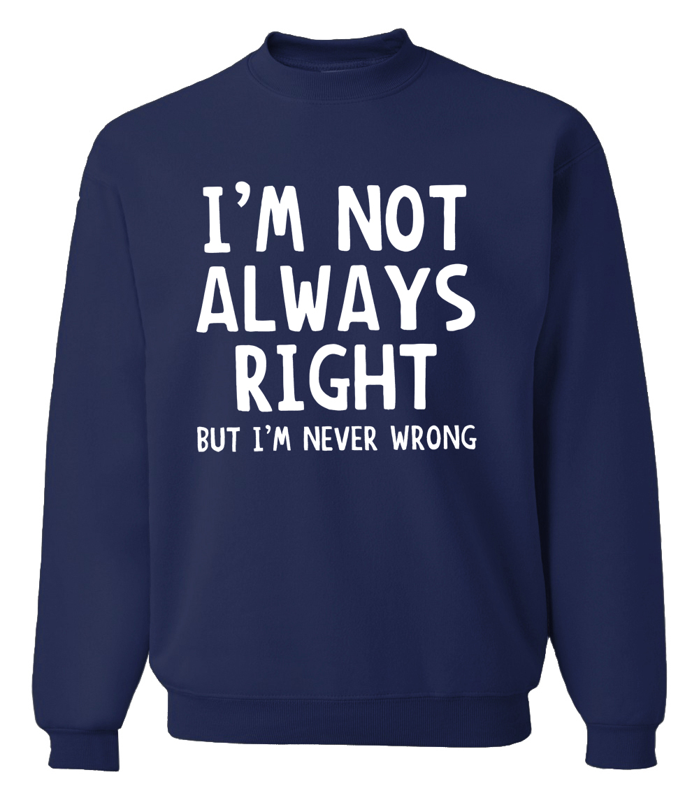 I'm Not Always Right But I'm Never Wrong funny men sweatshirts 2019 new spring winter  hoodies hip hop tracksuit novelty hoodie
