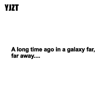 YJZT 25CM*3.5CM Funny A Long Time Ago In A Galaxy Vinyl Decoration Decal Car Sticker Graphical C11-1119 image