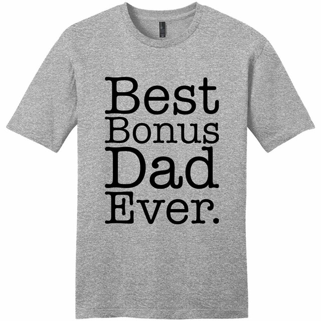 0d5543c1 Father's Day Gift Step Dad Best Bonus Dad Ever Young Mens T-Shirt,100%  Cotton T Shirt,Free Shipping Tshirt