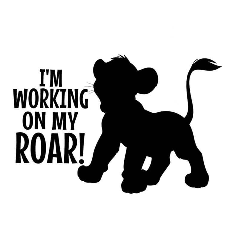20.1cm*13.5cm Im Working On My Roar Lion King Stickers Decals Vinyl Decor S4-0110