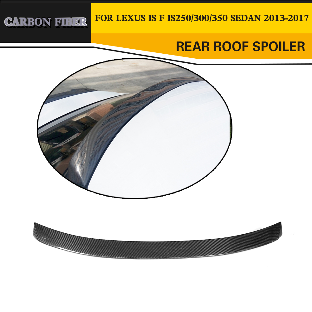 Carbon Fibre Rear Roof Spoiler Window Wing For Lexus IS F 2013 2014 IS IS250 IS300 IS350 2013-2017 Car Styling free shipping for car rear lamp for lexus for is 250 for is350 led taillights year 2006 2014