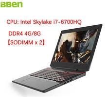 BBen 6700HQ Игровой Ноутбук Компьютер Intel i7 CPU Windows 10 RAM DDR4 8 Г SSD ROM 128 Г HDD 1 Т Wi-Fi BT4.0 Клавиатура С Подсветкой ноутбуки